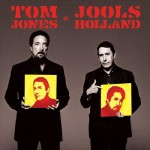 Tom JONES & Jools HOLLAND (2004)